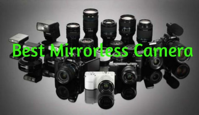 best mirrorless camera reviews buying guide